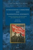 International Communism and Transnational Solidarity: Radical Networks, Mass Movements and Global Politics, 1919 1939