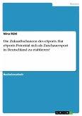 Die Zukunftschancen des eSports. Hat eSports Potential sich als Zuschauersport in Deutschland zu etablieren?