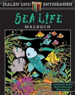 Malen und entspannen: Sea Life - Boylan, Lindsey
