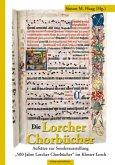Die Lorcher Chorbücher