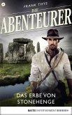 Das Erbe von Stonehenge / Die Abenteurer Bd.4 (eBook, ePUB)
