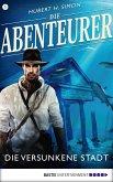 Die versunkene Stadt / Die Abenteurer Bd.5 (eBook, ePUB)