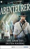 Das Grab des Ersten Kaisers / Die Abenteurer Bd.16 (eBook, ePUB)