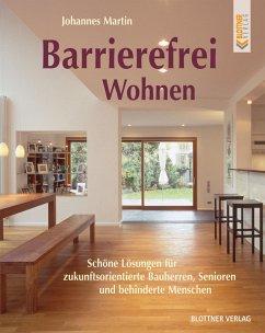 Barrierefrei Wohnen (eBook, PDF) - Martin, Johannes