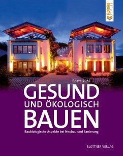 Gesund und ökologisch Bauen (eBook, PDF) - Rühl, Beate