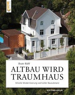 Altbau wird Traumhaus (eBook, PDF) - Rühl, Beate