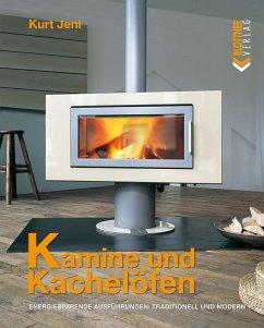 Kamine und Kachelöfen (eBook, PDF) - Jeni, Kurt