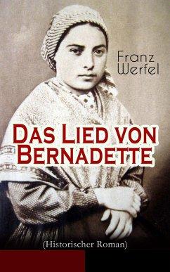 Das Lied von Bernadette (Historischer Roman) - Vollständige Ausgabe (eBook, ePUB)