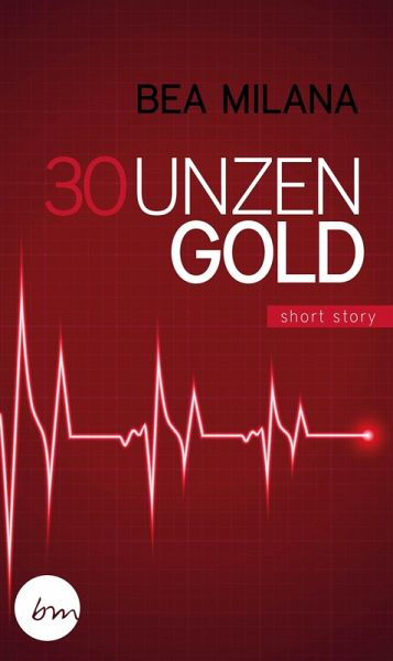 30 Unzen Gold (eBook, ePUB) - Milana, Bea