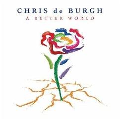 A Better World - De Burgh,Chris
