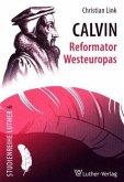 Calvin - Reformator Westeuropas