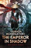 Yamada Monogatori: The Emperor in Shadow (eBook, ePUB)