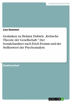 """Gedanken zu Helmut Dubiels """"Kritische Theorie der Gesellschaft."""" Der Sozialcharakter nach Erich Fromm und der Stellenwert der Psychoanalyse (eBook, ePUB)"""