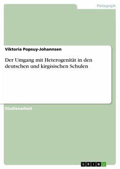 Der Umgang mit Heterogenität in den deutschen und kirgisischen Schulen (eBook, ePUB)
