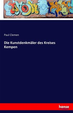 Die Kunstdenkmäler des Kreises Kempen - Clemen, Paul