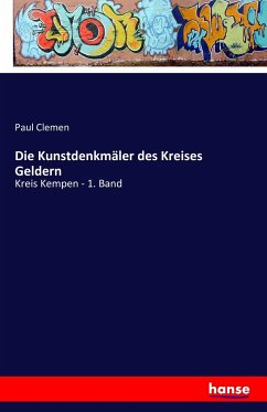 Die Kunstdenkmäler des Kreises Geldern - Clemen, Paul