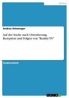 """Auf der Suche nach Orientierung. Rezeption und Folgen von """"Reality-TV"""" (eBook, ePUB)"""