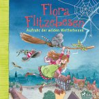 Aufruhr der wilden Wetterhexen / Flora Flitzebesen Bd.2 (MP3-Download)