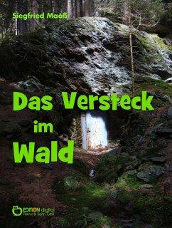 Das Versteck im Wald (eBook, ePUB) - Maaß, Siegfried