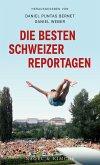 Die besten Schweizer Reportagen (eBook, ePUB)
