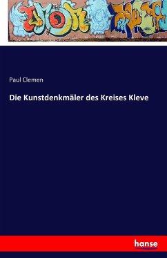 Die Kunstdenkmäler des Kreises Kleve - Clemen, Paul