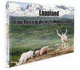 Lappland - Eine Reise in die letzte Wildnis Europas