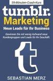Tumblr-Marketing - Neue Leads für Ihr Business
