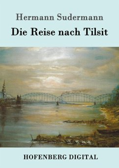 Die Reise nach Tilsit (eBook, ePUB) - Hermann Sudermann