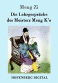 Die Lehrgespräche des Meisters Meng K'o (eBook, ePUB)