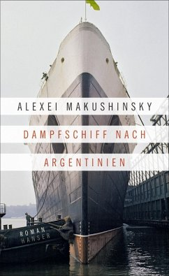 Dampfschiff nach Argentinien (eBook, ePUB) - Makushinsky, Alexei