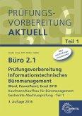 Büro 2.1, Prüfungsvorbereitung - Informationstechnisches Büromanagement, m. CD-ROM / Büro 2.1 - Kaufmann/Kauffrau für Büromanagement Tl.1