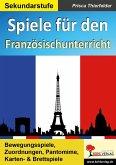 Spiele für den Französischunterricht / Sekundarstufe (eBook, PDF)