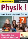 Physik ! / Band 2: Kraft, Arbeit, Leistung & Energie (eBook, PDF)