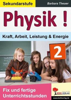 Physik ! / Band 2: Kraft, Arbeit, Leistung & Energie (eBook, PDF) - Theuer, Barbara