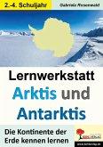 Lernwerkstatt ARKTIS & ANTARKTIS / Grundschule (eBook, PDF)