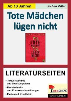 Tote Mädchen lügen nicht - Literaturseiten (eBook, PDF) - Vatter, Jochen