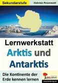 Lernwerkstatt ARKTIS & ANTARKTIS / Sekundarstufe (eBook, PDF)