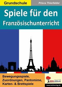 Spiele für den Französischunterricht (eBook, PDF) - Thierfelder, Prisca