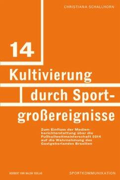 Kultivierung durch Sportgroßereignisse - Schallhorn, Christiana