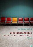 Perpetuum Mobile. Wie ich einen Mord im Jobcenter beging. Roman (eBook, ePUB)
