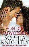 Von Dir Umworben (Tropische Hitze Serie, #1) (eBook, ePUB)