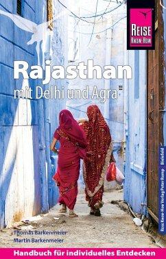 Reise Know-How Reiseführer Rajasthan mit Delhi und Agra (eBook, PDF) - Barkemeier, Thomas; Barkemeier, Martin
