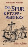Die Spur des Ketzermeisters (eBook, ePUB)