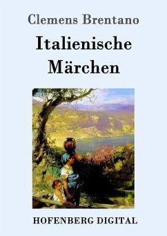 Italienische Märchen (eBook, ePUB) - Clemens Brentano