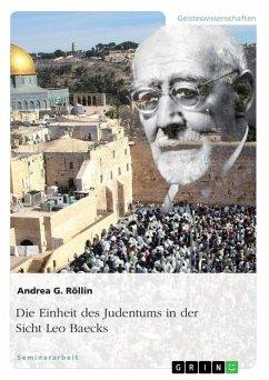 Die Einheit des Judentums in der Sicht Leo Baecks (eBook, ePUB)