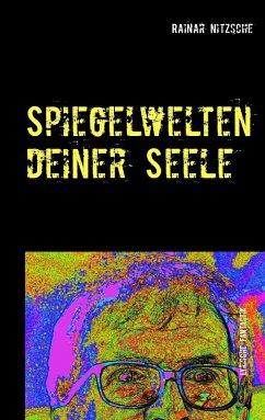 Spiegelwelten deiner Seele (eBook, ePUB)