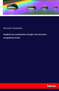 Handbuch der musikalischen Liturgik in der deutschen evangelischen Kirche