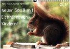 Neuer Spaß mit Eichhörnchen-Kindern (Wandkalender 2017 DIN A4 quer)