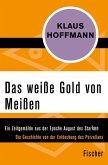 Das weiße Gold von Meißen (eBook, ePUB)