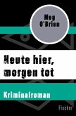 Heute hier, morgen tot (eBook, ePUB)
